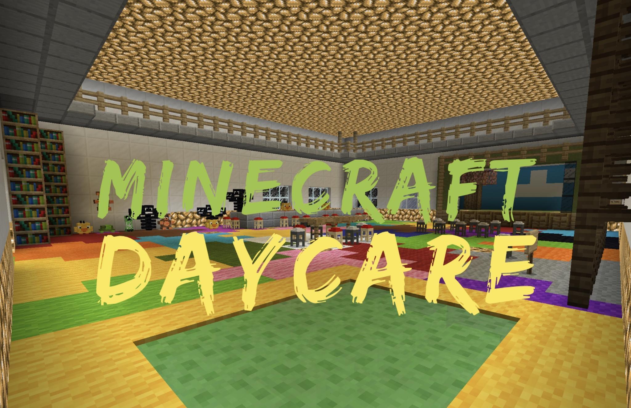 Minecraft Daycare